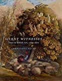 img - for Silent Witnesses: Trees in British Art 1760-1870 book / textbook / text book