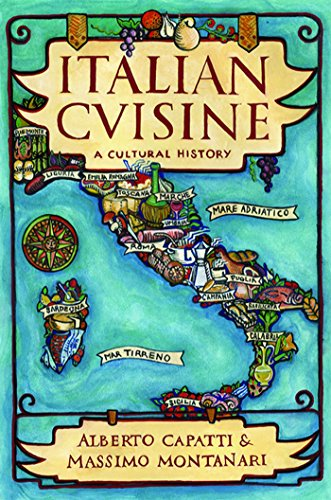 Italian Cuisine: A Cultural History (Arts and Traditions of the Table: Perspectives on Culinary History)