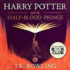 Harry Potter and the Half-Blood Prince, Book 6 Hörbuch