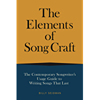 The Elements of Song Craft: The Contemporary Songwriter's Usage Guide To Writing Songs That Last (Music Pro Guides) book cover