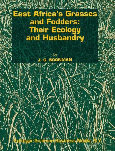 East Africa's Grasses and Fodders: Their Ecology and Husbandry (Tasks for Vegetation Science) pdf