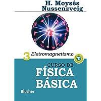 Curso de Física Básica: Eletromagnetismo (Volume 3)