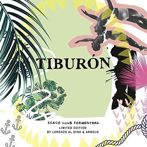 Lorenzo al Dino & Arnold - Tiburon Beach Club Formentera (2017) [WEB FLAC] Download