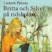 Britta och Silver på ridskolan (Britta och Silver 10)   Lisbeth Pahnke