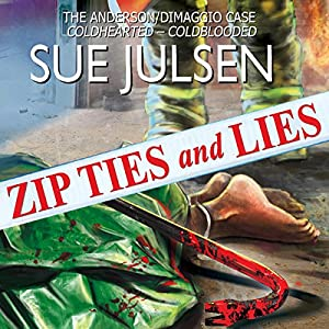 Zip Ties and Lies: The Anderson/DiMaggio Case Audiobook