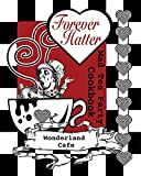 Forever Hatter: Mad Tea Party Cookbook [Digital Companion to the Coloring Book Comic] (These Aint No Confidential, Top-Secret Recipes from Literary Kitchens Kinda Cookbooks Series 1)