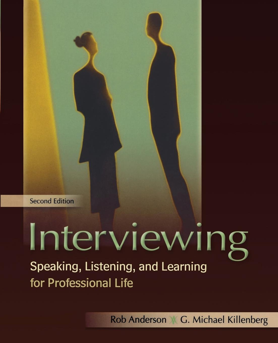 Interviewing: Speaking, Listening, and Learning for Professional Life by Oxford University Press