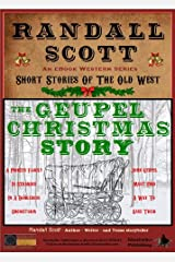 The Geupel Christmas Story (Short Stories Of The Old West - by Randall Scott Book 1) Kindle Edition