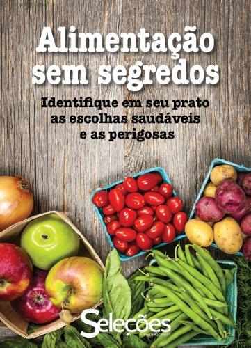 Alimentação sem segredos (Portuguese Edition) by [Seleções do Readers Digest]