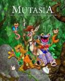 img - for Mutasia: The Land of Illogical and Utterly Impossible Critters book / textbook / text book