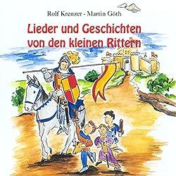 Lieder und Geschichten von den kleinen Rittern