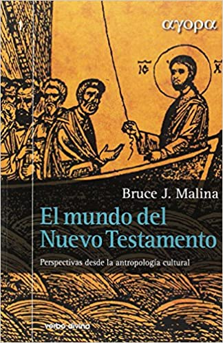 EL MUNDO DEL NUEVO TESTAMENTO RUSTICA: Bruce J. Malina: 9788490731086: Amazon.com: Books