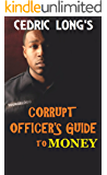 Corrupt Officer's Guide to Money