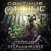 Continue Online Part Four: Crash   Stephan Morse