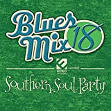 Blues Mix 18 Southern Soul Party / Various