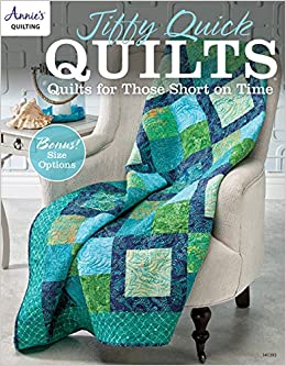 Jiffy Quick Quilts: Quilts for the Time Challenged (Annie's ... : annies quilting - Adamdwight.com
