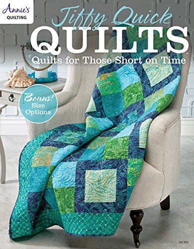 (Jiffy Quick Quilts: Quilts for the Time Challenged (Annie's Quilting))