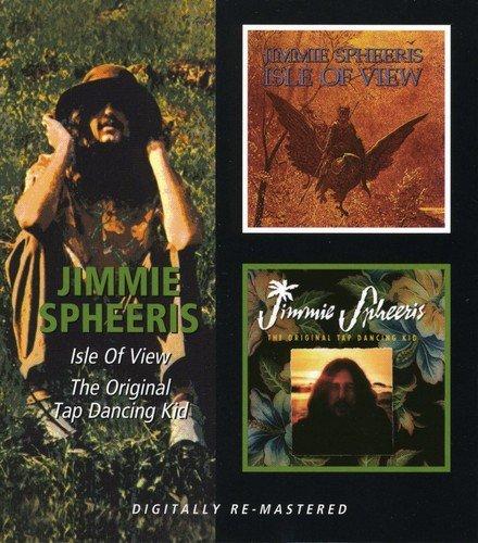 Jimmie Spheeris - Isle of View / Original Tap Dancing Kid (CD)