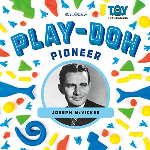 Play-doh Pioneer: Joseph Mcvicker (Toy Trailblazers) by Checkerboard Library (Image #1)