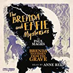 The Brenda and Effie Mysteries: Brenda Has Risen from the Grave | Paul Magrs