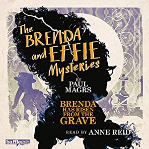 The Brenda and Effie Mysteries: Brenda Has Risen from the Grave Audiobook
