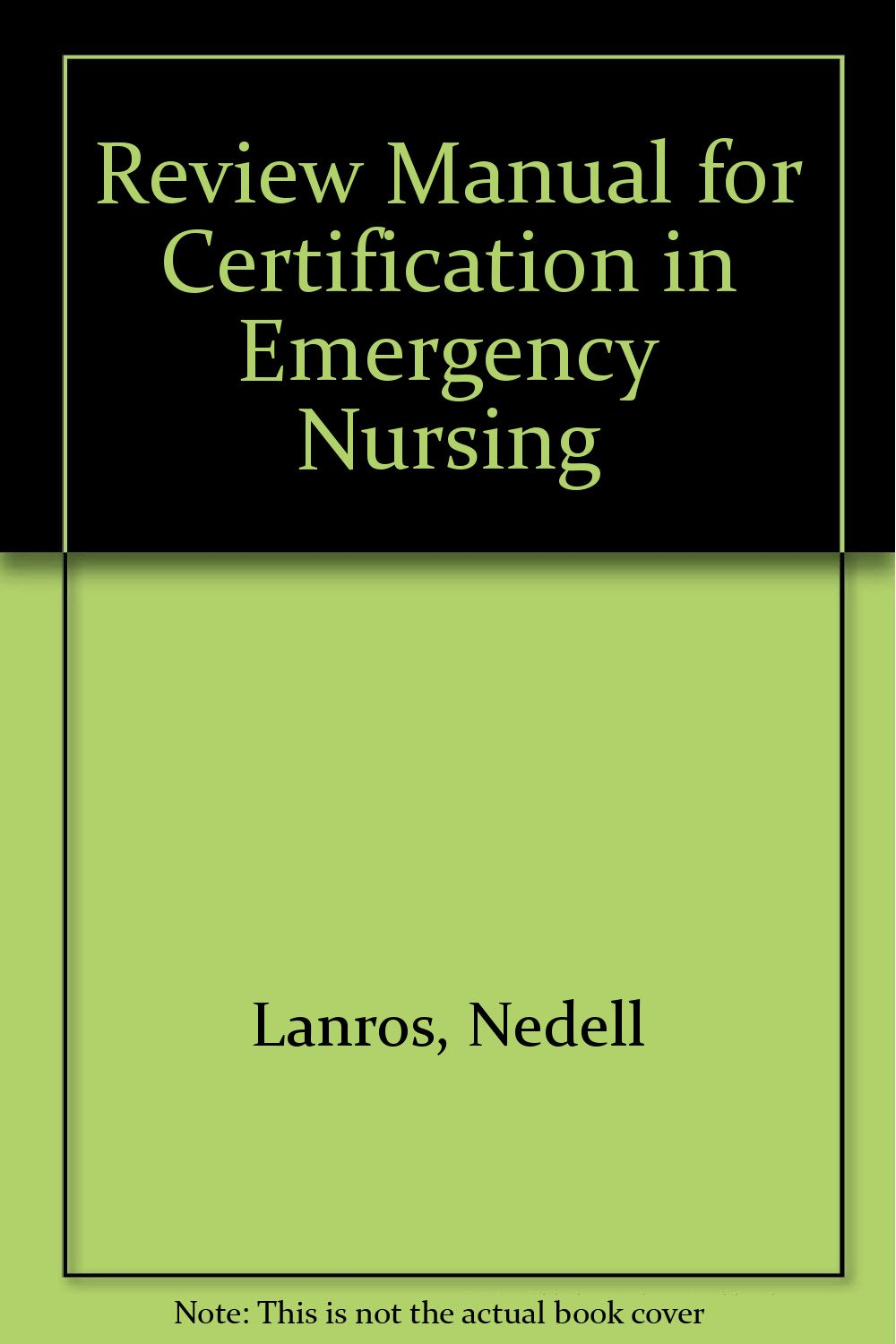 Review Manual For Certification In Emergency Nursing Amazon