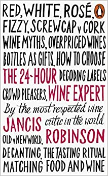 Book The 24-Hour Wine Expert by Jancis Robinson (2016-03-30)