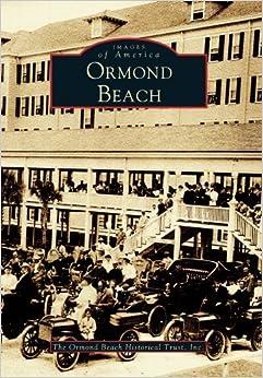 Ormond Beach, Fl by Ormund Beach Historical Trust Inc. (1999-11-20)