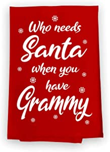 Honey Dew Gifts Kitchen Towels, Who Needs Santa Have Grammy Flour Sack Towel, 27 inch by 27 inch, Multi-Purpose Towel, Christmas Decor, Grammy Gifts