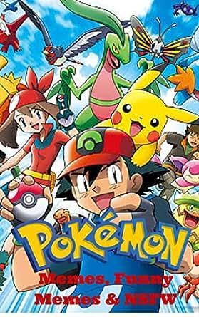 Amazon.com: Pokemon: Memes, Funny Memes & NSFW (Pokemon book 1) eBook