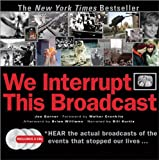 We Interrupt This Broadcast with 3 CDs: The Events That Stopped Our Lives...from the Hindenburg Explosion to the Virginia Tech Shooting, Joe Garner, 1402213190