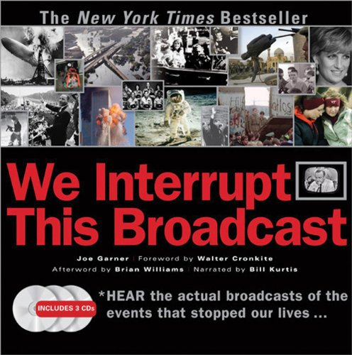 Read Online We Interrupt This Broadcast with 3 CDs: The Events That Stopped Our Lives...from the Hindenburg Explosion to the Virginia Tech Shooting pdf