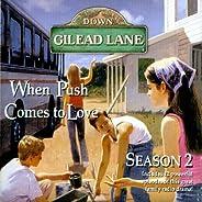 Down Gilead Lane, Season 2: When Push Comes to Love