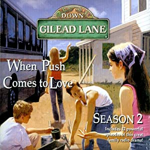Down Gilead Lane, Season 2: When Push Comes to Love Radio/TV Program
