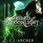 Veiled in Moonlight: The Ministry of Curiosities, Book 8 | C.J. Archer
