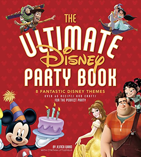 The Ultimate Disney Party Book: 8 Fantastic Disney (Party City In Aurora Co)