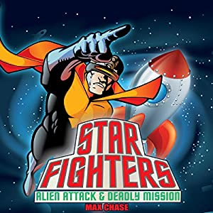 Star Fighters: Alien Attack & Deadly Mission Audiobook