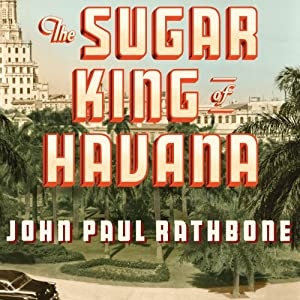 The Sugar King of Havana Audiobook