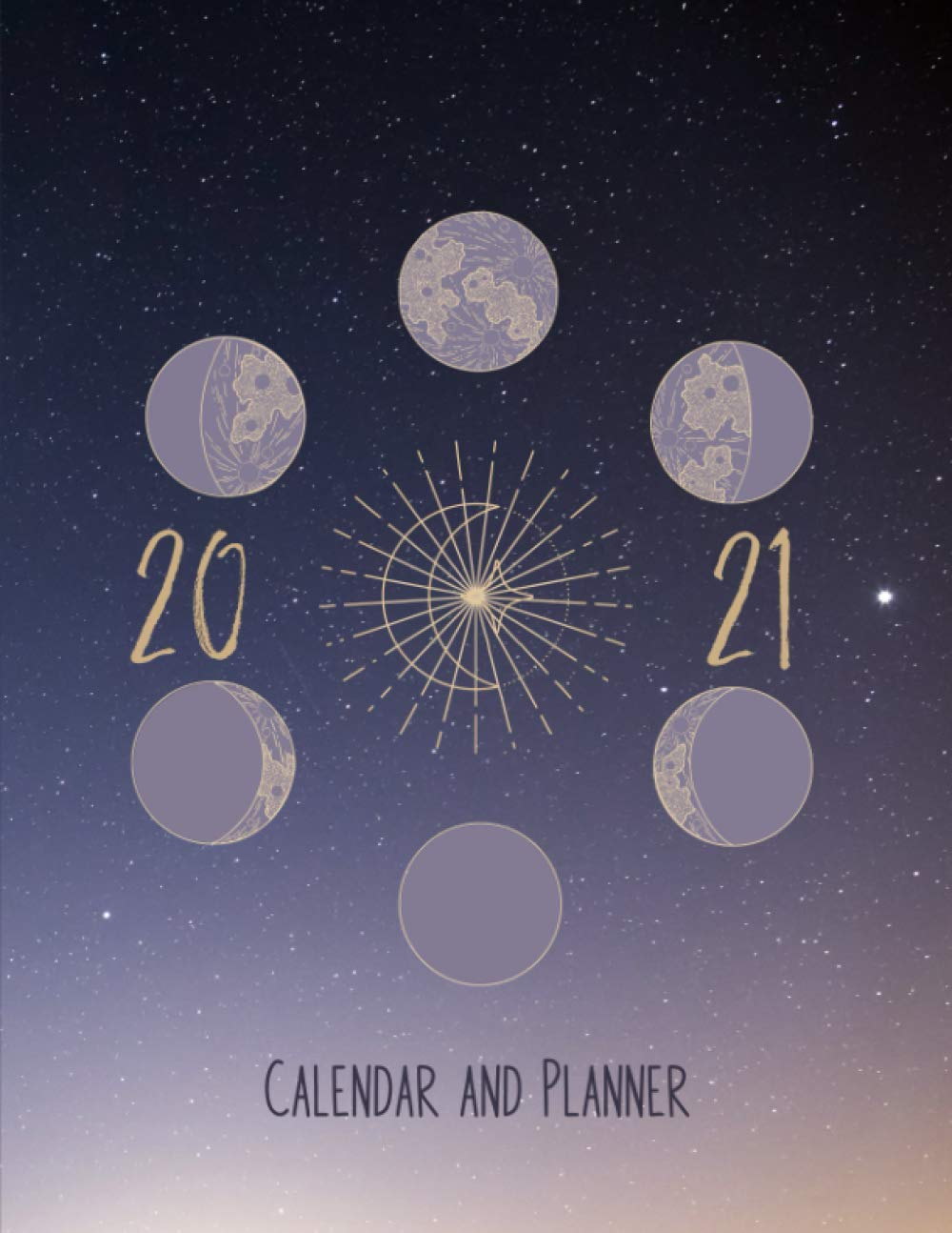 Luni Solar Calendar 2021 2021 Calendar and Planner: Lunisolar | Includes Lunar Calendar