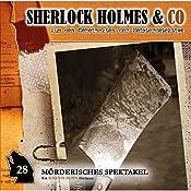 Mörderisches Spektakel (Sherlock Holmes & Co 28) | Markus Duschek