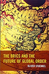 The BRICS and the Future of Global Order
