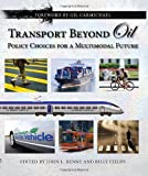 Transport Beyond Oil : Policy Choices for a Multimodal Future, , 1610910419