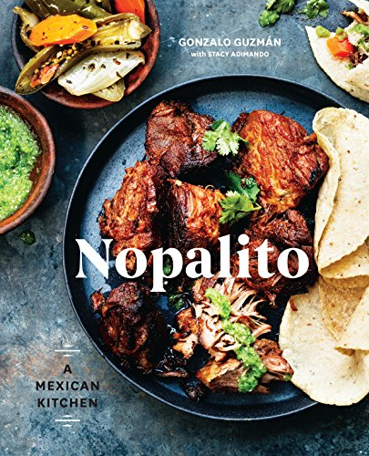 Nopalito: A Mexican Kitchen cover