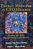 Energy Medicine in CFQ Healing, Chok C. Hiew and Yap Soon-Yeong, 059521939X