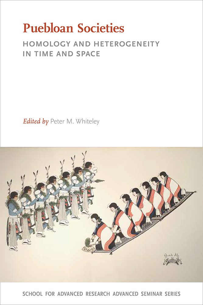 Puebloan Societies: Homology and Heterogeneity in Time and Space (School for Advanced Research Advanced Seminar Series) ebook