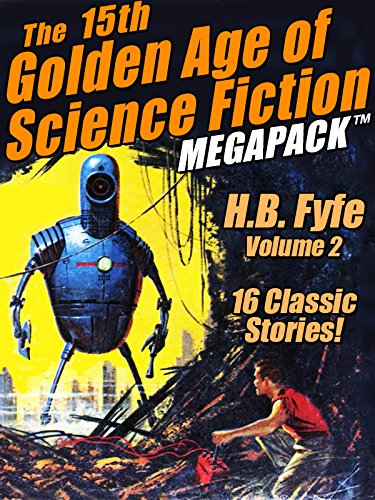 The 15th Golden Age of Science Fiction MEGAPACK : H.B Fyfe, Vol. 2
