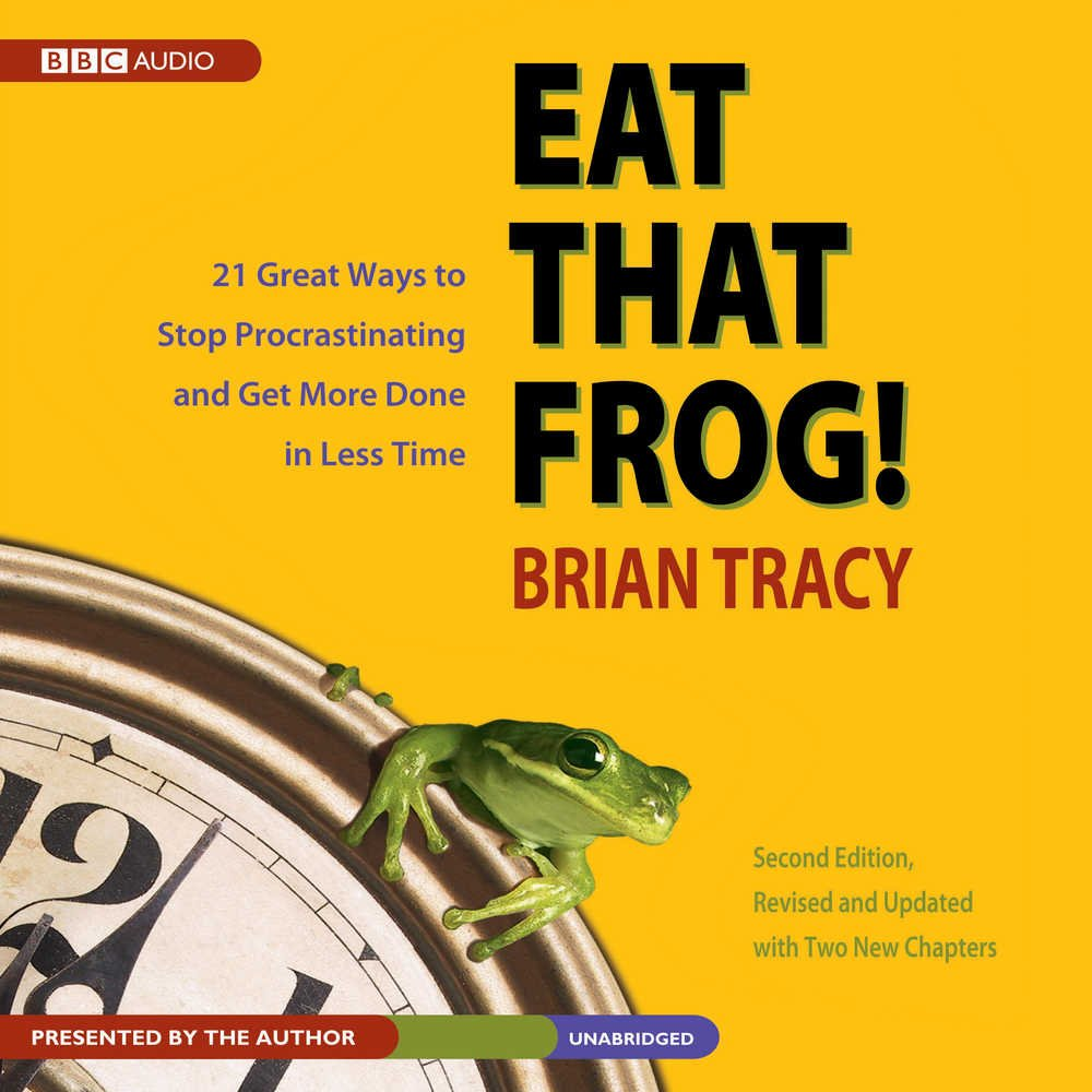Buy Eat That Frog!, Second Edition: Twenty-One Great Ways to Stop  Procrastinating and Get More Done in Less Time Book Online at Low Prices in  India | Eat ...