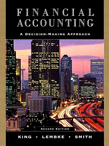 Financial Accounting: A Decision-Making Approach, 2nd Edition (Analysis Of Financial Statements Problems And Solutions)