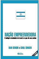 Nacao Empreendedora: O Milagre Econ™mico de Israel e o Que Ele Mais Ensina Paperback