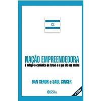Nação empreendedora: O milagre econômico de Israel e o que ele nos ensina